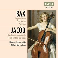 Bax & Jacob: Chamber Music for Cello & Piano — Wilfrid Parry, Arnold Bax, Gordon Jacob, Florence Hooton, Florence Hooton|Wilfrid Parry