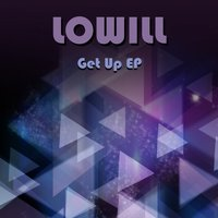 Get Up EP — Lowill