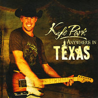 Anywhere in Texas — Kyle Park