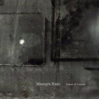 Trace of Voices — Masaya Kato