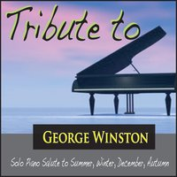 Tribute to George Winston: Solo Piano Salute to Summer, Winter, December, Autumn — Akim Bliss