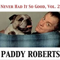 We've Never Had It So Good, Vol. 2 — Paddy Roberts