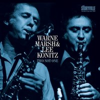 Two Not One — Warne Marsh & Lee Konitz