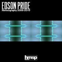 Remixography 2006-2010 (Volume 1 of 5) — Edson Pride