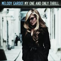 My One And Only Thrill — Melody Gardot