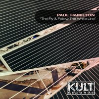 Kult Records Presents: The Fly & Follow the White Line — Paul Hamilton