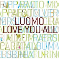 Love You All — LUOMO feat. Apparat