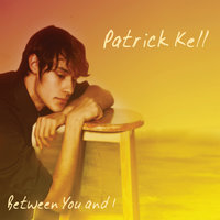 Between You and I — Patrick Kell