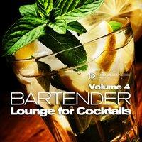 Bartender, Lounge for Cocktails, Vol. 4 — сборник