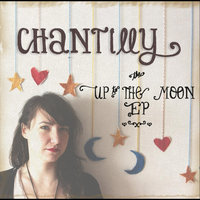 Up to the Moon EP — Chantilly