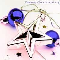 Christmas Together, Vol. 3 — сборник