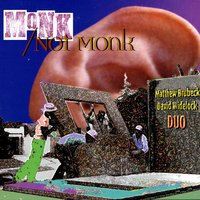 Monk/Not Monk — The Brubeck & Widelock Duo
