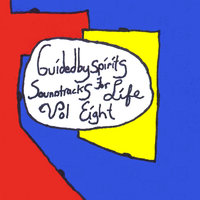 Guidedbyspirits Soundtracks for Life, Vol. 8 — Guided By Spirits