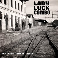 Waiting for a Train — Lady Luck Combo