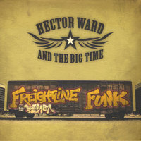 Freightline Funk — Hector Ward & the Big Time