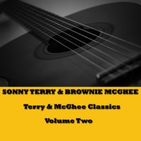 Terry & McGhee Classics, Vol. 2 — Brownie McGhee, Sonny Terry, Sonny Terry & Brownie McGhee