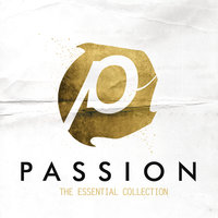 Passion: The Essential Collection — Passion