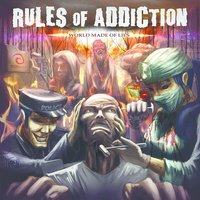 World Made of Lies — Rules of Addiction