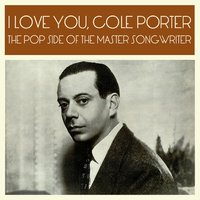 I Love You, Cole Porter: The Pop Side of the Master Songwriter — сборник