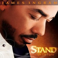 Stand (In the Light) — James Ingram
