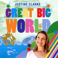 Great Big World — Justine Clarke