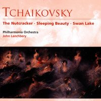 Tchaikovsky The Nutcracker . Sleeping Beauty . Swan Lake — Пётр Ильич Чайковский, John Lanchbery/PhilharmoniaOrchestra