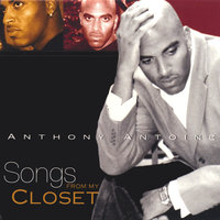 Songs From My Closet — Anthony Antoine