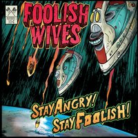 Stay Angry! Stay Foolish! — Foolish wives