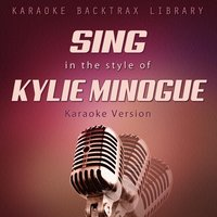 Sing in the Style of Kylie Minogue — Karaoke Backtrax Library