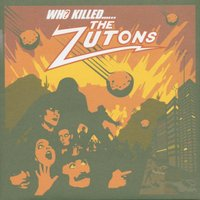 Who Killed The Zutons? — The Zutons