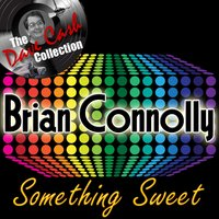 Something Sweet - — Brian Connolly