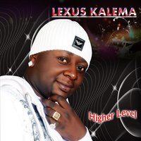 Higher Level — Lexus Kalema