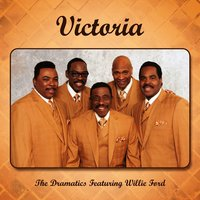 Victoria — The Dramatics, Willie Ford
