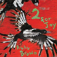 2 for Joy — Archie Brown