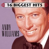 16 Biggest Hits — Andy Williams