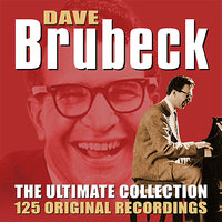 The Ultimate Collection - 125 Original Recordings — Dave Brubeck