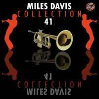 Miles Davis Collection, Vol. 41 — Miles Davis