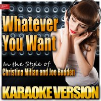 Whatever You Want (In the Style of Christina Milian and Joe Budden) — Ameritz Top Tracks