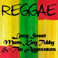 Leroy Smart Meets King Tubby & The Aggrovators — Leroy Smart