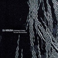 STEPPING STONES - The Self-Remixed Best — DJ Krush, KAN