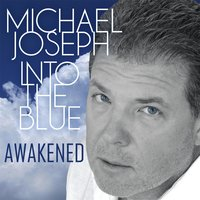 Into the Blue: Awakened — Michael Joseph