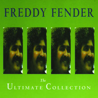 The Ultimate Collection — Freddy Fender