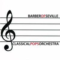 The Barber of Seville — Classical Pops Orchestra