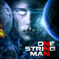 Virtues — One String Man