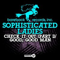 Check It Out (Part 1) / Good, Good Man — Sophisticated Ladies