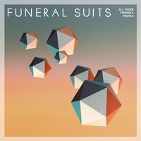 All Those Friendly People — Funeral Suits