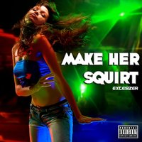 Make Her Squirt — Extesizer