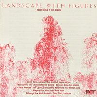 Tom Cipullo: Landscape With Figures — Paul Sperry, David Stock, Pittsburgh New Music Ensemble