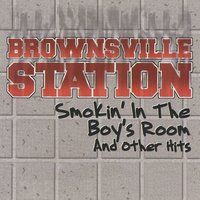Smokin' In The Boys Room & Other Hits — Brownsville Station