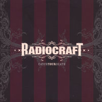 Catch Your Death — Radiocraft